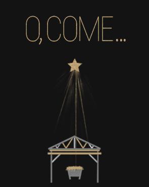 O Come…Let Us Adore Him